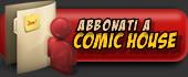 I vantaggi dell'abbonamento a Comic House >>